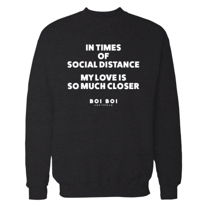 [:en]In times of social distance my love is so much closer Sweatshirt Black[:]