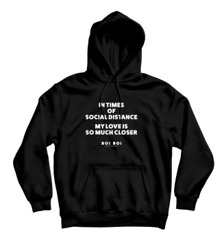 In times of social distance my love is so much closer Hoodie Black
