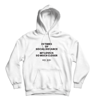[:en]In times of social distance my love is so much closer Hoodie White[:]
