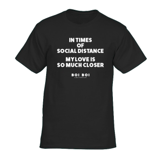 In times of social distance my love is so much closer Tee Black