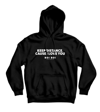 Keep distance cause i love you Hoodie Black