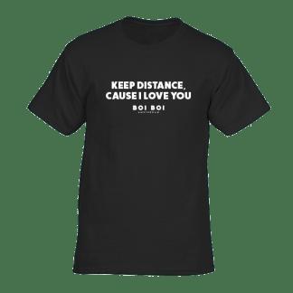 [:en]Keep distance cause i love you Tee Black[:]