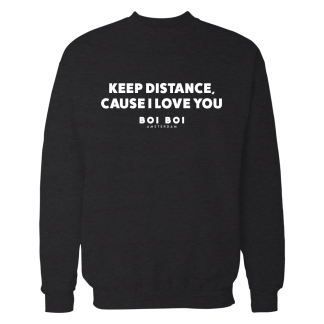 Keep distance cause i love you Sweatshirt Black