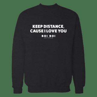 [:en]Keep distance cause i love you Sweatshirt Black[:]