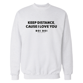 Keep distance cause i love you Sweatshirt White