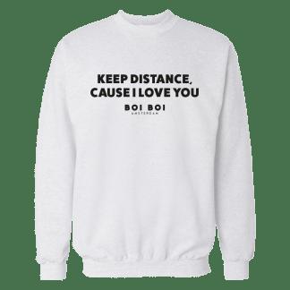 [:en]Keep distance cause i love you Sweatshirt White[:]